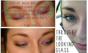 Through the Looking Glass: Easy, Quick, and Wearable Makeup Tutorial