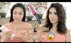 TRYING A NEW METHOD FOR MY NATURAL WAVY HAIR (Denman Brush for Volume and Definition)