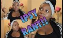 ♡ IPSY SEPTEMBER GLAM BAG| RANT!! | IS IT WORK IT??♡