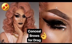 HOW TO COVER BROWS FOR DRAG & DRAW THEM ON | In Depth Drag Queen Brow Tutorial