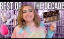 Beauty Products of the DECADE: Your Picks & Mine   2010-2019