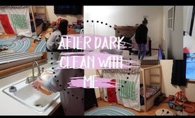 AFTER DARK CLEAN WITH ME 2019   ULTIMATE CLEAN WITH ME   SPEED CLEANING MOTIVATION