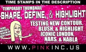 Testing New Shape, Define, & Highlight Products! Iconic London, Nars, & Nabla | Tanya Feifel