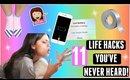 11 LIFE HACKS YOU'VE NEVER HEARD!!!