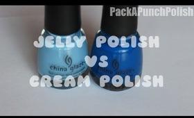 What's a Jelly? Jelly vs Cream Polish Explanation