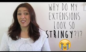 Why do my extensions look so stringy?!? | Instant Beauty ♡