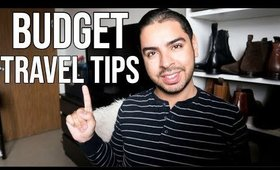 How To Travel For Cheap | Budget Travel Tips