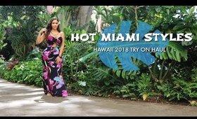 Hot Miami Styles 2018 Hawaii Try On | MISSSPERU