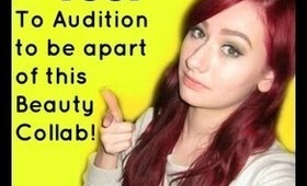 Beauty Collab Auditions 2013 *OPEN*