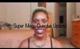Super Mega Overdue Update!