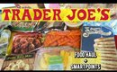 Trader Joe's Food Haul + Weight Watcher Smart points!