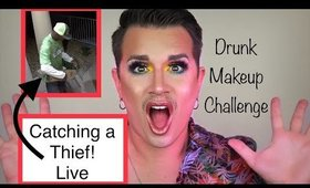 Caught a Thief while doing the Drunk Makeup Challenge