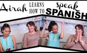Airah Learns How To Speak Spanish