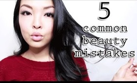 5 Common Beauty Mistakes You Might Be Making!