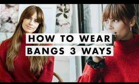 How to Cut & Style Bangs 3 Ways