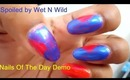 Spoiled by Wet n Wild: Nails Of The Day Demo
