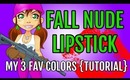 How To Apply Lipstick - Nude Lip Colors and Shades That Are Best For Fall | 3 Looks Tutorial