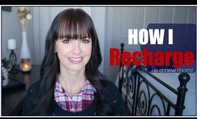 How I Recharge as a New Mom!