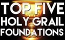 TOP 5 HOLY GRAIL FOUNDATIONS FOR ALL SKIN TYPES