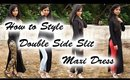 HOW TO Style a Side Slit Maxi Dress