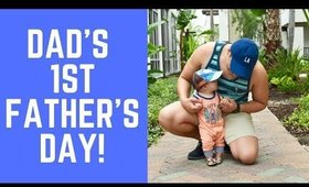 DAD'S FIRST FATHER'S DAY VLOG