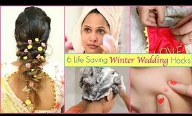 6 Life Saving Winter Wedding Hacks You Must Try | #LifeHacks #Skincare #HairCare #ShrutiArjunAnand