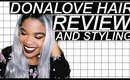 UNBIASED DONALOVE HAIR REVIEW AND STYLING