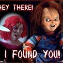 Chucky's gonna get you