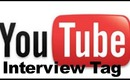 Youtube Interview Tag!