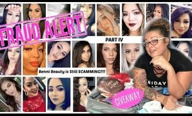 HELP! INSTAfamous MUA BenniBeauty Is Still Scamming | Part 4 | MORE VICTIMS + GIVEAWAY