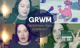 GRWM | Backstreet's Back ALRIGHT