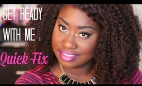 Get Ready With Me: Quick Fix