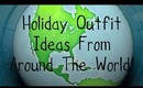 Holiday Outfit Ideas From Around The World