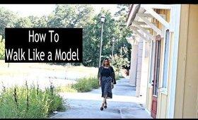 HOW TO WALK LIKE A MODEL
