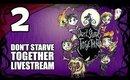Don't Starve Together - Ep. 2 - FIND ME BEEFALO!!!! [Livestream UNCENSORED]