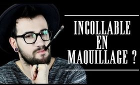 INCOLLABLE EN MAQUILLAGE ?