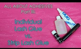 ALL ABOUT ADHESIVES Part 3 of 3: Individual Lash Glue vs. Strip Lash Glue