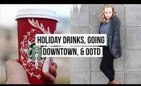 HOLIDAY DRINKS, GOING DOWNTOWN & OOTD