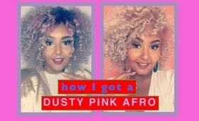 VLOG: Pastel afro - how I got a Dusty Pink afro