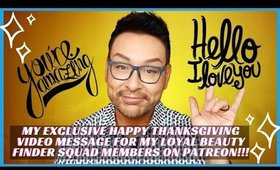 HAPPY THANKSGIVING TO MY LOYAL SUPERFANS ON PATREON!!!