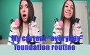 """My Current """"Everyday"""" Foundation Routine!!"""