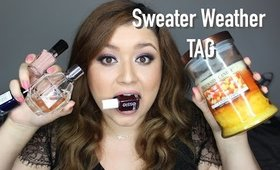 Sweater Weather TAG| JulietaAMacias