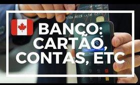 Banco no Canadá: Cartão de Credito, Contas, Transações #2