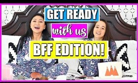 GET READY WITH ME + MY BESTIE! | Our Biggest Argument, TMI, How We Met!