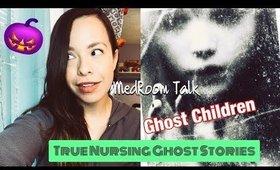 MEDROOM TALK: Ghost Children in the ICU #truescarystories #medroomtalk #truenursestories