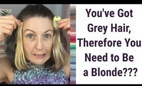 Going Grey Myth: You've Got Grey Hair, Therefore You Need to Be a Blonde??? | Colour Analysis
