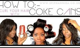 How To Curl Your Hair With Coke Cans | Epiphannie A