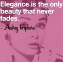 Elegance is the only beauty that never fades.