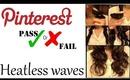 Heatless Waves Pinterest pass or Fail