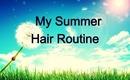 Summer Hair Routine [No Heat]